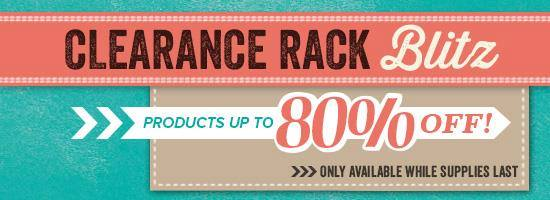Clearance Rack Blitz. . . Up to 80% OFF. . . plus NEW Weekly Deals Today!