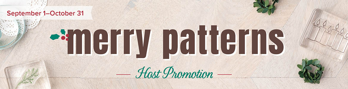 Merry Patterns Host Promotion . . . earn the Merry Patterns stamp set for FREE when your order or party total reaches $300 now through Oct 31st! Shop @ www.georgia.stampinup.net