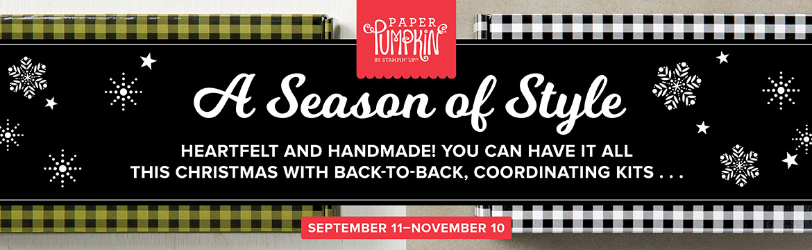 Want a perfect way to streamline Christmas prep? Welcome to a Season of Style! During October and November Stampin' Up! is offering two straight months of perfectly coordinated Christmas cardmaking and gifting projects in our Paper Pumpkin kits! Two coordinating kits means that you'll have 1) everything you need to complete unique holiday cards and gifts, 2) more creative options, and 3) that handmade holiday touch without the fuss! Sign up by October 10th! https://www.paperpumpkin.com/en-us/sign-up?demoid=19931