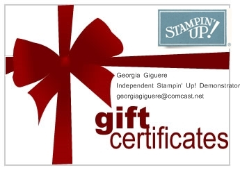 Stampin' Up! Gift Certificates from Stampin' Georgia (Georgia Giguere) come in any denomination and make the perfect gift for any papercrafter! Contact me to get yours: georgiagiguere@comcast.net