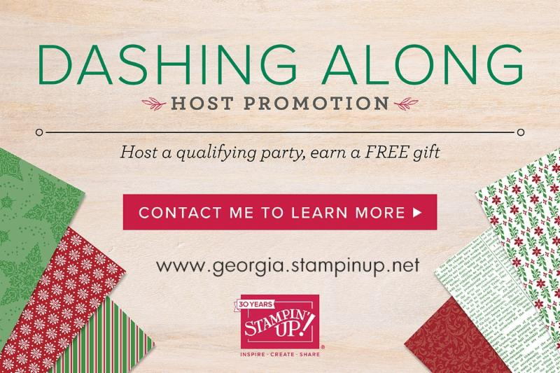 Dashing Along Host Promotion . . . earn the Dashing Along Designer Series Paper with a $250 order/party/book party in September 2018! Details on my blog: https://wp.me/p92iP7-35C. SHOP: www.georgia.stampinup.net
