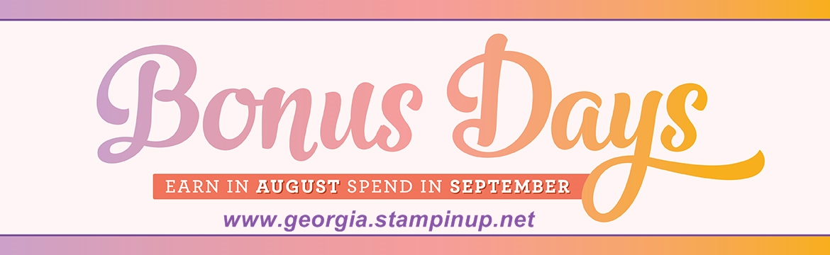 Bonus Days are back!  Earn a $5 coupon to redeem in September  for every $50 you spend in August!  #nolimit SHOP:  www.georgia.stampinup.net